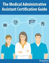 The Medical Administrative Assistant Certification Guide - Read this 4-Part guide to help prepare your students for CMAA Certification!