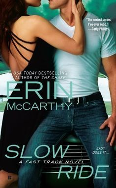 Slow Ride (Fast Track) by Erin McCarthy, http://www.amazon.com/dp/B0052REPR0/ref=cm_sw_r_pi_dp_RUQKtb007295V
