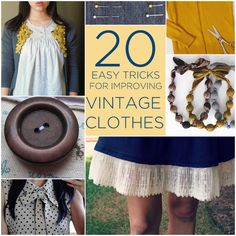20 Easy Tricks For Improving Vintage Clothes  Ways to save money by redoing yard sale and thrift store finds.