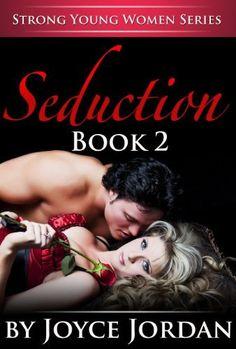 02/12/14 5.0 out of 5 stars Seduction (Strong Young Women Series) by Joyce Jordan, http://www.amazon.com/dp/B00ICYKXW6/ref=cm_sw_r_pi_dp_1ye.sb0781RR1