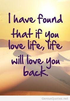So True. Loving life!