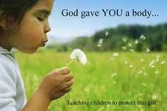God Gave You a Body: Teaching children about their bodies, about modesty, about pornography -- about protecting the gift God has given them