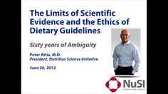 Dr. Peter Attia: The limits of scientific evidence and the ethics of dietary guidelines -- 60 years of ambiguity