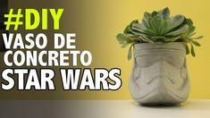 Como fazer vaso de concreto STAR WARS - DIY