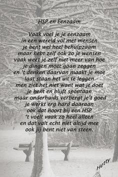 HSP en Eenzaam Infj Infp, Enfj, Introvert, Poem Quotes, Qoutes, Sensitive Quotes, Highly Sensitive Person, Dutch Quotes, Infj Personality