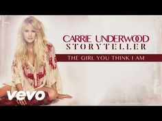 Carrie Underwood - The Girl You Think I Am (Audio) - YouTube