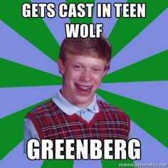 Well I kind of hate Greenberg, you know, but that's different - it's Greenberg.