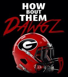 HOW BOUT THEM DAWGZ