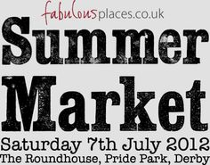fabulousplaces.co.uk handpicked food and gift event, 7th July 2012 at the Roundhouse in Derby, UK