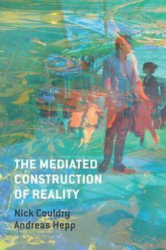The Mediated Construction of Reality Download (Read online) pdf eBook for free (.epub.doc.txt.mobi.fb2.ios.rtf.java.lit.rb.lrf.DjVu)