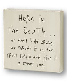 White 'Here in the South' Box Sign | something special every day