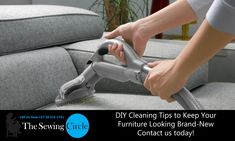 DIY Cleaning Tips to Keep Your Furniture Looking Brand-New  Vacuum  Many vacuum cleaners these days now come with upholstery attachments that make vacuuming your couch a walk in the park. First of all, you'll want to remove all of your cushions, then make sure to get deep into each crevice and corner of your couch with your vacuum.   Understand The Cleaning Codes  Did you know that most couches have a code on the tag that will tell you how it should be cleaned? Below is the meaning of the…