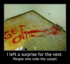 My parents are thinking of redoing the carpet...better go look for a bucket of red paint.