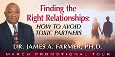 PROMOTIONAL TOUR - Finding the Right Relationships: How to Avoid Toxic Partners by Dr. James A. Farmer, Ph. D - @cvr_designer - The Killion Group, #Factual, #Self_Help (March)