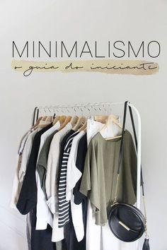 MINIMALISMO: o guia do iniciante   Compra-se Um Fusca   Moda, decoração e lifestyle.