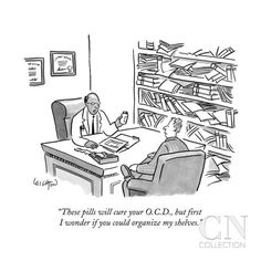 robert-leighton-these-pills-will-cure-your-o-c-d-but-first-i-wonder-if-you-could-organi-new-yorker-cartoon