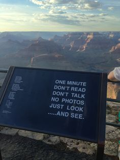 Love this reminder at the Grand Canyon to just pause and SEE ~ This should be at a lot of major tourist attractions, maybe at some major life events as well. The Tourist, Adventure Is Out There, Oh The Places You'll Go, Belize, Belle Photo, Travel Quotes, The Great Outdoors, Wonders Of The World, Budapest