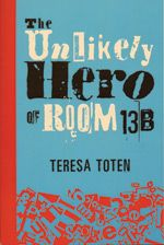 The Unlikely Hero of Room by Teresa Toten Adam Spencer Ross meets Robyn and falls in love – not an easy task for a teen, especially one with OCD. When he chooses a superhero avatar, he naturally becomes Batman to her Robyn – but can he be a hero? Reading Lists, Book Lists, Reading Club, New Books, Books To Read, Children's Books, Ya Novels, 12th Book, Books For Teens