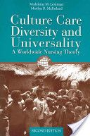 Culture Care Diversity and Universality: A Worldwide Nursing Theory by Madeleine Leininger and Marilyn McFarland