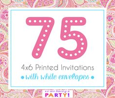 75, 4x6 Invitations with White Envelopes Professionally Printed by WeAreHavingaParty on Etsy https://www.etsy.com/listing/262919919/75-4x6-invitations-with-white-envelopes