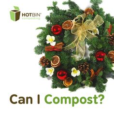 12 Days of HOTBIN Composting. Wreathcycling Day 7. Composting #Christmas Wreaths. http://www.hotbincomposting.com/blog/wreathcycling-composting-and-wreaths.html