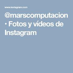 @marscomputacion • Fotos y vídeos de Instagram