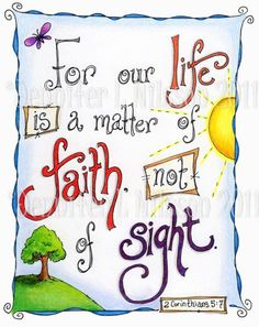 For our life is a matter of faith, not of sight. 2 Corinthians 5:7 - doodle