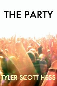 The Party (A Short Story) by Christian Fiction author Tyler Scott Hess