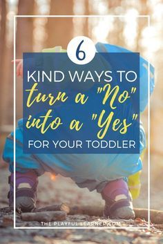 """Love these positive ideas for getting out of the default """"no"""" mode as a parent of young kids. Awesome ways to nurture a healthy relationship with your toddler or preschooler!"""