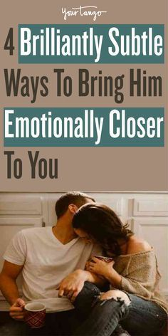 Intimacy is an important part of every relationship. That's why you need to be vulnerable and show appreciation to create an emotional connection with a man.