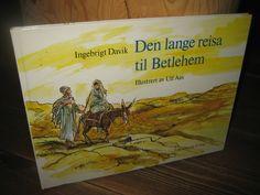 Davik, Ingebrigt: Den lange reisa til Betlehem. 1988.