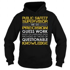 Cool Public Safety Supervisor We Do Precision Guess Work Job Title TShirt Shirts & Tees