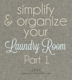Simplify + Organize Your Laundry Room Part 1 FabulouslyOrganizedHome.com