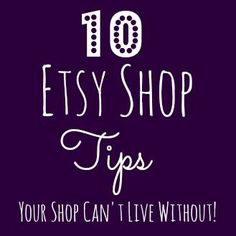 10 Etsy Shop Tips Your Shop Can't Live Without - Mama's Got It Together