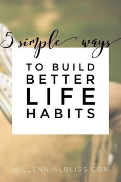 5 Simple Ways to Build Better Life Habits Self Development, Personal Development, Good Habits, Healthy Habits, Healthy Aging, Self Motivation, Single Parenting, Life Advice, How To Better Yourself