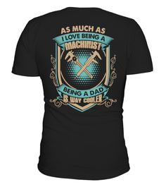 "# machinist shirt .  Special Offer, not available anywhere else!      Available in a variety of styles and colors      Buy yours now before it is too late!      Secured payment via Visa / Mastercard / Amex / PayPal / iDeal      How to place an order            Choose the model from the drop-down menu      Click on ""Buy it now""      Choose the size and the quantity      Add your delivery address and bank details      And that's it!"