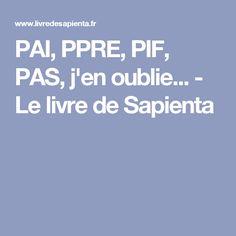 PAI, PPRE, PIF, PAS, j'en oublie... - Le livre de Sapienta