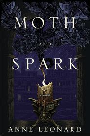Moth and Spark by Anne Leonard – Book Review.   Many high fantasy novels contain magic, politics, wizards, romance, spies, dragons and dragon riders but not all are created equal. Moth and Spark is a debut fantasy novel by Ann Leonard that weaves an engaging tale that is both an amazing epic fantasy and a romance.   Read More @ http://buzzymag.com/moth-and-spark-by-anne-leonard-book-review/