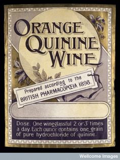 1898 ad promoting medicine made of orange, quinine and wine, for the malarial alcoholic in you! :)
