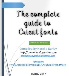 I Have Uploaded A New Version Of My Complete Guide To Cricut Fonts It Now Includes All The Released Up Jan