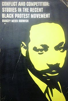 Conflict and competition: Studies in the recent Black protest movement, (A Wadsworth series: explorations in the Black experience) by John H Bracey http://www.amazon.com/dp/0534000215/ref=cm_sw_r_pi_dp_M7myub11D5DE2
