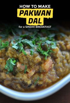 A Sindhi Breakfast, Just Like Mama Used to Make: Pakwan Dal Recipe   Extra Crispy