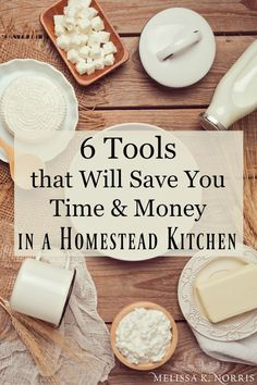 6 Tools to Save You Time & Money in a Homestead Kitchen | Melissa K. Norris
