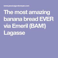 The most amazing banana bread EVER via Emeril (BAM!) Lagasse