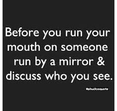 Maybe if you had done that before you ran your mouth and looked at all that YOU had really done, just maybe you and your hubby wouldn't have torn this family apart... just saying !!!!
