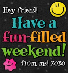 Images of weekend quotes | good weekend orkut scraps, happy weekend glitter graphics and quotes ...