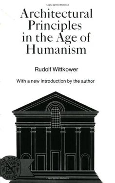 The best books on Architectural History - Architectural Principles in the Age of Humanism by Rudolf Wittkower Frankenstein, Architecture Board, Principles Of Design, Built Environment, Books To Buy, Good Books, Age, History, Amazon