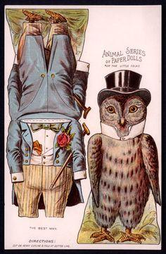 Owl - The Paper Collector: Animal Series of Paper Dolls, c. 1890s at http://thepapercollector.blogspot.com/2012/11/animal-series-of-paper-dolls-c-1890s.html
