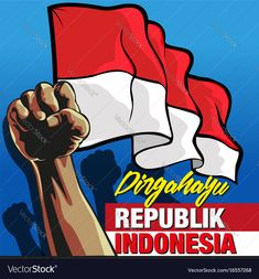 Vector illustration, poster dirgahayu Indonesia, with the main object clenched h. Hand Reference, Drawing Reference, Independent Day, Red And White Flag, School Murals, Best Background Images, Illusion Art, Stock Foto, Illustrations And Posters