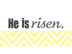 """""""He is risen"""" free Easter Printables. Available in teal, yellow or green chevron print."""
